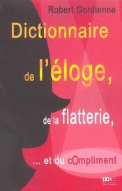Dictionnaire de l'eloge, de la flatterie... et du compliment - Intérieur - Format classique