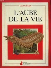 L'Aube De La Vie. Editions Du Chat Perche. - Couverture - Format classique
