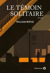 Vente  Le témoin solitaire  - William Boyle