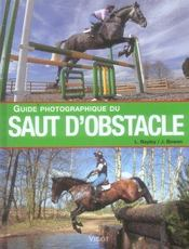 Guide Photogaphique Du Saut D'Obstacle  - L Bayley - J Bowen