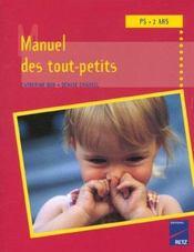 Manuel Des Tout-Petits Ps 2ans - Intérieur - Format classique