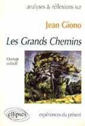 Jean Giono Les Grands Chemins Experiences Du Present - Intérieur - Format classique