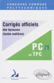Epreuves Corriges Concours Communs Polytechniques Mathematiques Filieres Pc Et Tpc1 - Couverture - Format classique