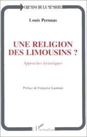 Une religion des Limousins ? approches historiques - Couverture - Format classique