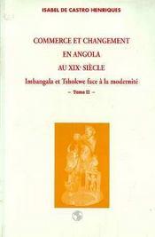 Commerce Et Changement En Angola Au Xxi Siecle ; Imbangala Et Tschokwe Face A La Modernite T.2 - Intérieur - Format classique