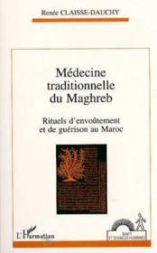 Medecine Traditionnelle Du Maghreb - Couverture - Format classique