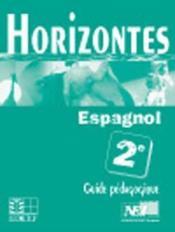 Horizontes, Espagnol 2nde / Guide Pedagogique - Couverture - Format classique
