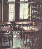 Van Gogh A L'Auberge Ravoux ; Quarante Recettes A L'Ancienne De Christophe Bony - Intérieur - Format classique