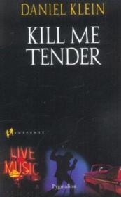 Kill Me Tender - Couverture - Format classique