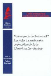 Vers Un Proces Civil Universel ? Les Regles Transnationales De La Procedure Civile De L'American Law - Intérieur - Format classique