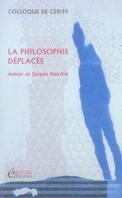 La philosophie déplacée ; autour de jacques rancière - Intérieur - Format classique