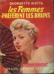 Les Femmes Preferent Les Bruns. Collection : Le Roman Complet. - Couverture - Format classique