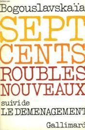Sept Cents Roubles Nouveaux Suivi De Le Demenagement. - Couverture - Format classique
