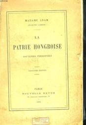L PATRIE HONGROISE. SOUVENIRS PERSONNELS. 3e EDITION - Couverture - Format classique