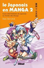 Le japonais en manga t.2 ; cours intermédiaire de japonais au travers des manga - Intérieur - Format classique