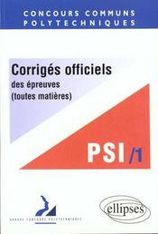 Epreuves Corriges Concours Communs Polytechniques Filiere Psi/1 - Intérieur - Format classique