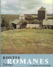 Routes romanes 2. la route aux solitudes - Intérieur - Format classique