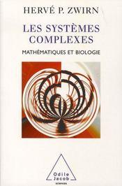 Les systèmes complexes ; mathématiques et biologie - Intérieur - Format classique