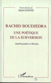 Rachid Boudjedra, Une Poetique De La Subversion ; Autobiographie Et Histoire - Intérieur - Format classique