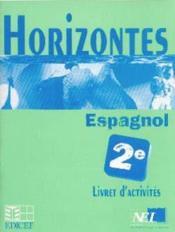Horizontes, Espagnol 2nde / Livret D'Activites - Couverture - Format classique
