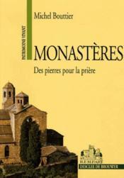 Monastères ; des pierres pour la prière - Couverture - Format classique