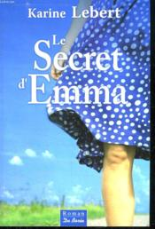 Le secret d'Emma  - Karine Lebert