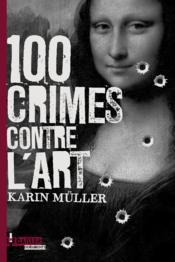 100 crimes contre l'art - Couverture - Format classique