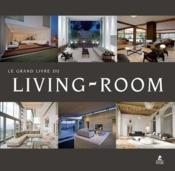 Vente livre :  Le grand livre du living room  - Collectif