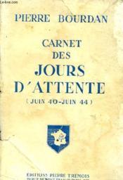 Carnet Des Jours D'Attente (Juin 40 - Juin 44) - Couverture - Format classique