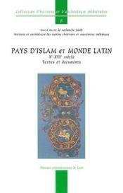 Pays d'Islam et monde latin ; X-XIII siècle ; textes et documents - Couverture - Format classique