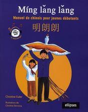 Míng lang lang ; manuel de chinois pour jeunes débutants - Intérieur - Format classique