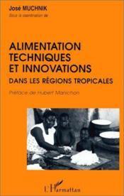 Alimentation, techniques et innovations dans les régions tropicales - Couverture - Format classique