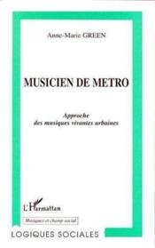 Musicien de métro ; approche des musiques vivantes urbaines - Couverture - Format classique