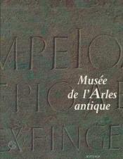 Musee de l'arles antique - Couverture - Format classique