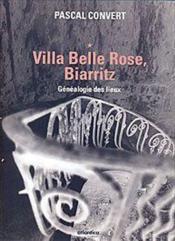 Généalogie des lieux ; Villa Belle Rose - Couverture - Format classique