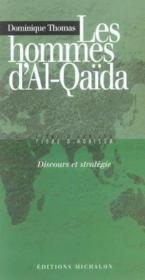 Les hommes d'Al-Qaïda ; discours et stratégie - Couverture - Format classique