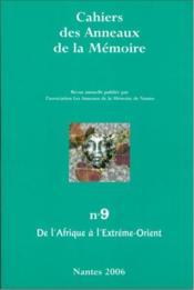 CAHIERS DES ANNEAUX DE LA MEMOIRE T.9 ; de l'Afrique à l'Extrême-Orient - Couverture - Format classique