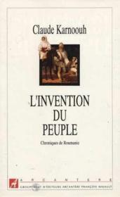 L'Invention du peuple. chroniques de Roumanie - Couverture - Format classique