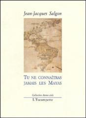 Tu Ne Connaitras Jamais Les Mayas - Couverture - Format classique