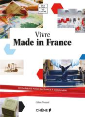 Vente livre :  Vivre made in France  - Celine Vautard
