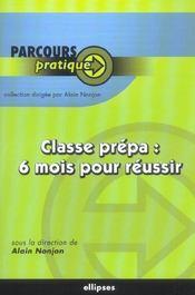 Classe Prepa : 6 Mois Pour Reussir - Intérieur - Format classique