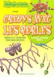 Creons Avec Les Perles ; Modeles Et Creations Pour Adolescentes - Intérieur - Format classique