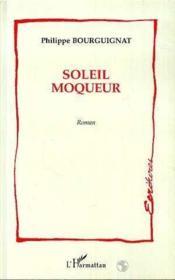 Soleil Moqueur Roman - Couverture - Format classique