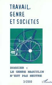 Travail Genre Et Societes ; Le Genre Masculin N'Est Pas Neutre - Intérieur - Format classique
