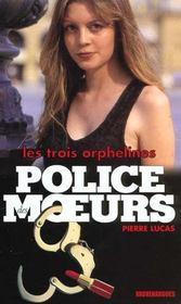 Police Des Moeurs N 143 - Les Trois Orphelines - Intérieur - Format classique