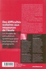 Des difficultés scolaires aux ressources de l'école ; un modèle de consultation systémique pour psychologues et enseigna - 4ème de couverture - Format classique