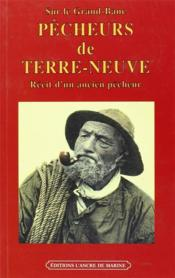 Pêcheurs de Terre-Neuve ; récit d'un ancien pêcheur - Couverture - Format classique