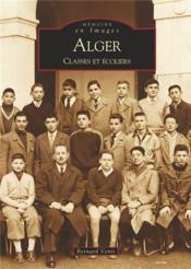 Alger ; classes et ecoliers - Couverture - Format classique
