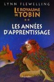 Le Royaume De Tobin T.2 ; Les Annees D'Apprentissage - Intérieur - Format classique