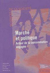 Marché et politique autour de la consommation engagée - Couverture - Format classique